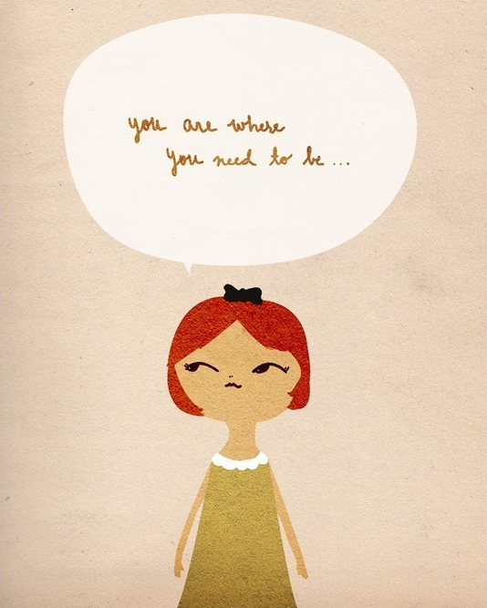 you are where you need to be print by lovesugar